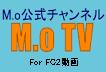 本家M.o公式チャンネル M.o TV For FC2動画